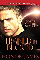 Trained in Blood [Lords of the Expanse 2]