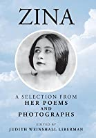 Zina: A Selection from Her Poems and Photographs