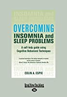 Overcoming Insomnia: A Self-Help Guide Using Cognitive Behavioral Techniques