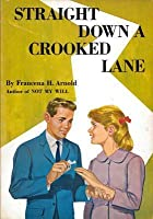 Straight Down a Crooked Lane