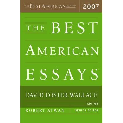 best essays 2007 Best american magazine writing scholarship recipients magazine editors' hall of fame creative excellence award event highlights winners and finalists database essays & criticism : finalist my son, the prince of fashion, by michael chabon, october.