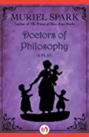 Doctors of Philosophy: A Play