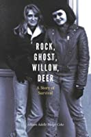 Rock, Ghost, Willow, Deer: A Story of Survival