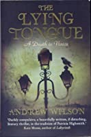 The Lying Tongue. Andrew Wilson