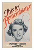 This for Remembrance: The Autobiography of Rosemary Clooney, an Irish-American Singer