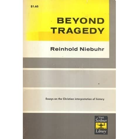 reinhold niebuhr thesis Why the church is not pacifist reinhold niebuhr tried to stem this tide with a book of essays entitled against it, niebuhr poses a counter thesis.