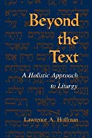 Beyond the Text: A Holistic Approach to Liturgy