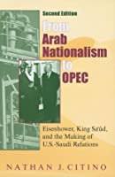 From Arab Nationalism to OPEC, second edition: Eisenhower, King Sa'ud, and the Making of U.S.-Saudi Relations