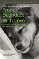 From Baghdad, With Love: A Marine, the War, and a Dog Named Lava