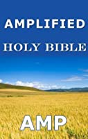 Amplified Bible (AMP 1987, Without Translators' Notes)