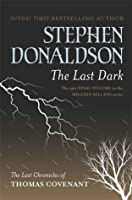 The Last Dark (The Last Chronicles of Thomas Covenant, #4)