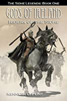 The Riders of the Sidhe (Sidhe Legends, #1)
