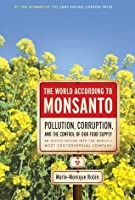 The World According to Monsanto: Pollution, Corruption, and the Control of the World's Food Supply
