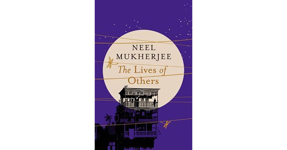 The Lives of Others by Neel Mukherjee — Reviews, Discussion, Bookclubs, Lists