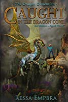 The Dragon Dimension - 2nd Edition - Rated Pg-16: Caught in the Dragon Cove