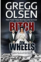 Bitch on Wheels: The Sharon Nelson Double Murder Case