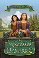 The Two Princesses of Bamarre (The Two Princesses of Bamarre, #1)
