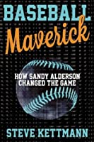 The General Manager: Sandy Alderson, The Mets, and The Story of a Revolution