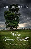 Where Honor Dwells: 1840-1861 the Rocklin Family at the Dawn of the War Between the States