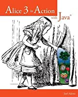 Alice 3 in Action with Java
