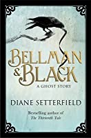 Bellman and Black: A Ghost Story
