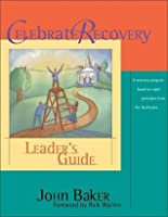 Celebrate Recovery Leader's Guide