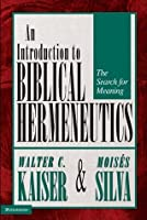 An Introduction To Biblical Hermeneutics: The Search For Meaning