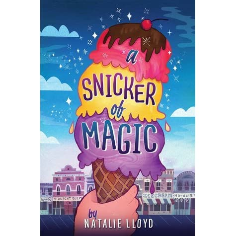 A Snicker of Magic by Natalie Lloyd — Reviews, Discussion ...