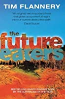 The future eaters : an ecological history of the Australasian lands and people