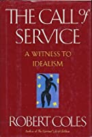 The Call of Service: A Witness to Idealism