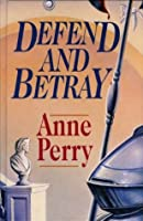 Defend and Betray (William Monk, #3)