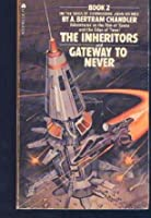The Inheritors/Gateway to Never (John Grimes, #2)