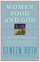 Women Food and God: An Unexpected Path to Almost Everything