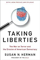 Taking Liberties: The War on Terror and the Erosion of American Democracy