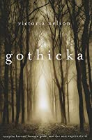 Gothicka: Vampire Heroes, Human Gods, and the New Supernatural