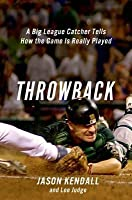 Throwback: A Big-League Catcher Tells How the Game Is Really Played