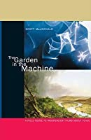 The Garden in the Machine: A Field Guide to Independent Films about Place