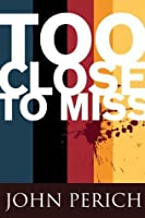 Too Close to Miss (Mara Cunningham Series)