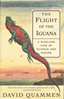 The Flight of the Iguana: A Sidelong View of Science and Nature