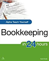 Alpha Teach Yourself Bookkeeping in 24 Hours (Alpha Teach Yourself in 24 Hours)