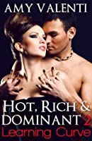 Learning Curve (Hot, Rich and Dominant, #2)