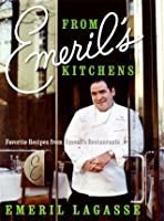 Emeril S Kitchens Favorite Recipes From Emeril S Restaurants