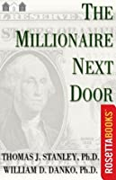 The Millionaire Next Door: The Surprising Secrets of America's Wealthy