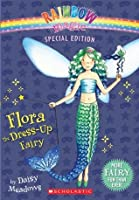 Flora the Dress-Up Fairy (Rainbow Magic Special Edition)