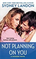 Not Planning on You (Danvers, #2)