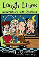Laugh Lines: Conversations with Comedians