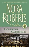 Courting Catherine (The Calhouns,#1)
