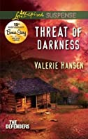Threat of Darkness (Love Inspired Suspense)