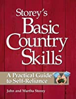 Storey's Basic Country Skills: A Practical Guide to Self-Reliance