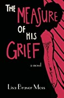 The Measure of His Grief